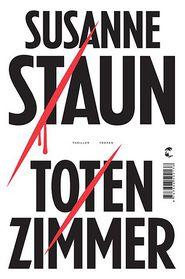 Totenzimmer: Thriller - Susanne Staun, Günter Frauenlob (Translator)