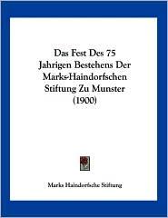 Das Fest des 75 Jahrigen Bestehens der Marks-Haindorfschen Stiftung Zu Munster - Marks Haindorfsche Stiftung