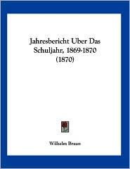 Jahresbericht Uber Das Schuljahr, 1869-1870 (1870)