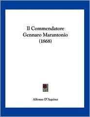 Il Commendatore Gennaro Marantonio - Alfonso D'Aquino