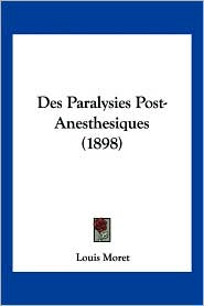 Des Paralysies Post-Anesthesiques (1898)