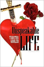 Unspeakable Life - Tabatha Kohler