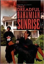That Dreadful Bahamian Sunrise - Wayne Elliott