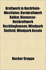 Kraftwerk in Nordrhein-Westfalen: Ehemaliges Kraftwerk in Nordrhein-Westfalen, Gas- Oder Lkraftwerk in Nordrhein-Westfalen - Bucher Gruppe (Editor)
