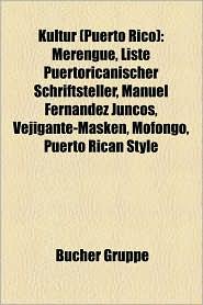 Kultur (Puerto Rico): Puerto-Ricanische Band, Puerto-Ricanischer Musiker, Merengue, Ricky Martin, El Gran Combo de Puerto Rico, Luis A. Ferr - Bucher Gruppe (Editor)