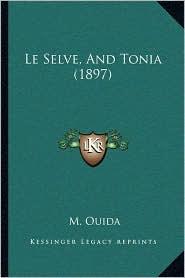Le Selve, And Tonia (1897) - M. Ouida