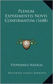 Plenum Experimentis Novis Confirmatum (1648) - Stephanus Natalis