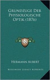 Grundzuge Der Physiologische Optik (1876)