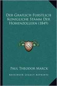 Der Graflich Furstlich Konigliche Stamm Der Hohenzollern (1849)