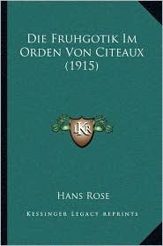 Die Fruhgotik Im Orden Von Citeaux (1915)