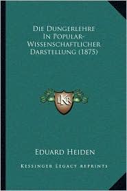 Die Dungerlehre in Popular-Wissenschaftlicher Darstellung (1875)