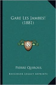 Gare Les Jambes! (1881) - Pierre Quiroul