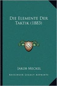 Die Elemente Der Taktik (1883)