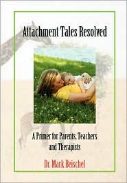Attachment Tales Resolved - Mark Beischel, Dr Mark Beischel