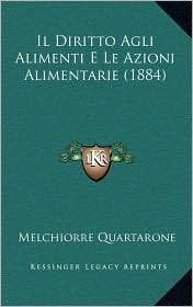 Il Diritto Agli Alimenti E Le Azioni Alimentarie (1884) - Melchiorre Quartarone