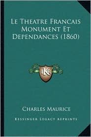 Le Theatre Francais Monument Et Dependances (1860) - Charles Maurice