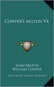 Cowper's Milton V4 - John Milton, William Cowper (Editor)