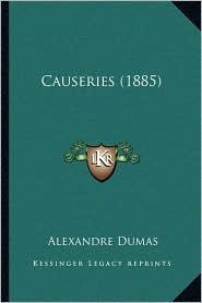 Causeries (1885) - Alexandre Dumas