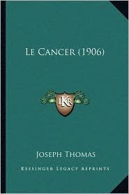 Le Cancer (1906) - Joseph Thomas