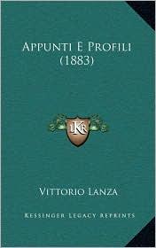 Appunti E Profili (1883) - Vittorio Lanza