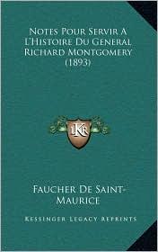 Notes Pour Servir A L'Histoire Du General Richard Montgomery (1893) - Faucher De Saint-Maurice