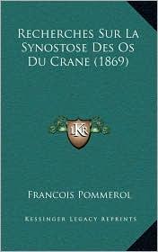 Recherches Sur La Synostose Des Os Du Crane (1869) - Francois Pommerol