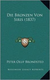 Die Bronzen Von Siris (1837) - Peter Oluf Brondsted