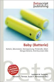 Baby (Batterie) - Lambert M. Surhone (Editor), Mariam T. Tennoe (Editor), Susan F. Henssonow (Editor)