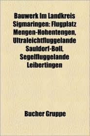 Bauwerk Im Landkreis Sigmaringen - B Cher Gruppe (Editor)
