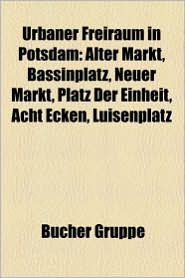 Urbaner Freiraum In Potsdam - B Cher Gruppe (Editor)