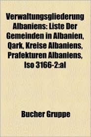 Verwaltungsgliederung Albaniens - B Cher Gruppe (Editor)