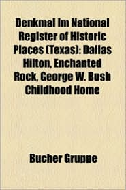 Denkmal Im National Register Of Historic Places (Texas) - B Cher Gruppe (Editor)