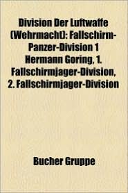 Division Der Luftwaffe (Wehrmacht) - B Cher Gruppe (Editor)