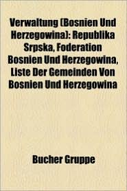 Verwaltung (Bosnien Und Herzegowina) - B Cher Gruppe (Editor)
