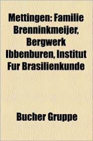Mettingen: Ibbenb Rener Steinkohlenrevier, Person (Mettingen), Hubert Rickelmann, Albert Freude, Familie Brenninkmeijer - Bucher Gruppe (Editor)