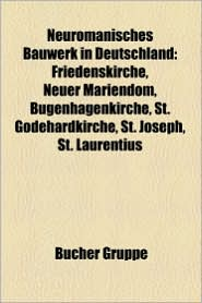 Neuromanisches Bauwerk In Deutschland - B Cher Gruppe (Editor)