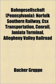 Bahngesellschaft (Pennsylvania): Ehemalige Bahngesellschaft (Pennsylvania), Lehigh Valley Transit Company, Wabash Railroad - Bucher Gruppe (Editor)