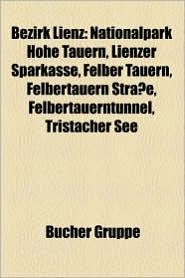 Bezirk Lienz: Abfaltersbach (Tirol), Ainet, Amlach, Anras, Assling, Au Ervillgraten, D Lsach, Gaimberg, Heinfels, Hopfgarten in Defe - Bucher Gruppe (Editor)