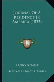 Journal of a Residence in America (1835) - Fanny Kemble