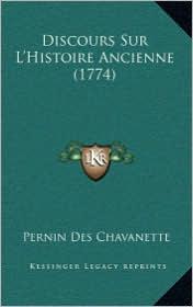Discours Sur L'Histoire Ancienne (1774) - Pernin Des Chavanette