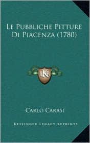 Le Pubbliche Pitture Di Piacenza (1780) - Carlo Carasi