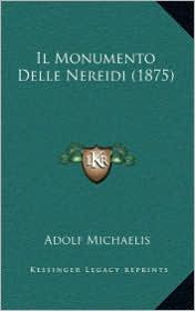 Il Monumento Delle Nereidi (1875) - Adolf Michaelis