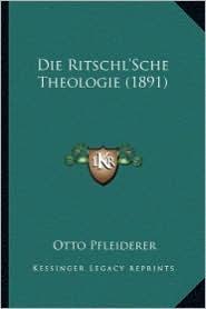 Die Ritschl'sche Theologie (1891)