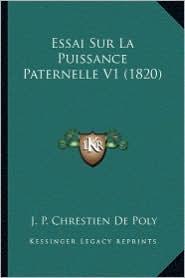 Essai Sur La Puissance Paternelle V1 (1820) - J. P. Chrestien De Poly