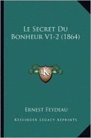 Le Secret Du Bonheur V1-2 (1864) - Ernest Feydeau