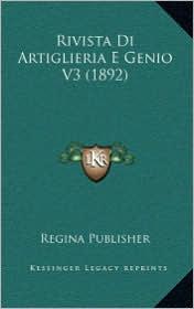 Rivista Di Artiglieria E Genio V3 (1892) - Regina Publisher