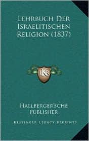 Lehrbuch Der Israelitischen Religion (1837) - Hallberger'sche Publisher