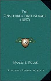 Die Unsterblichkeitsfrage (1857) - Mozes S. Polak