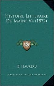 Histoire Litteraire Du Maine V4 (1872) - B. Haureau