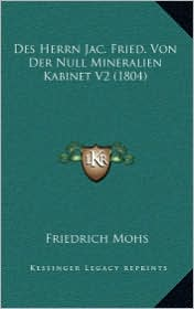 Des Herrn Jac. Fried. Von Der Mineralien Kabinet V2 (1804) - Friedrich Mohs